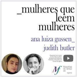 Mulheres que leem mulheres: Ana Luiza Gussen lê Judith Butler