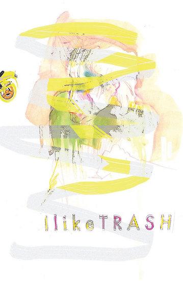I Like Trash limited edition fine art print