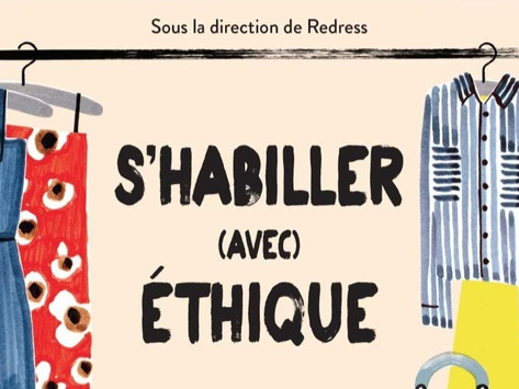 « S'habiller (avec) éthique » : le guide incontournable de la mode responsable.