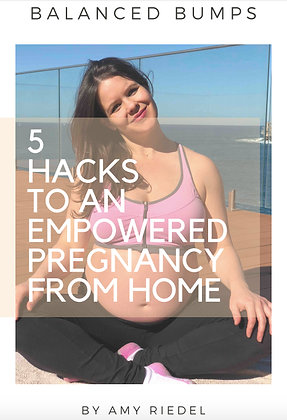5 HACKS TO AN EMPOWERED PREGNANCY FROM HOME