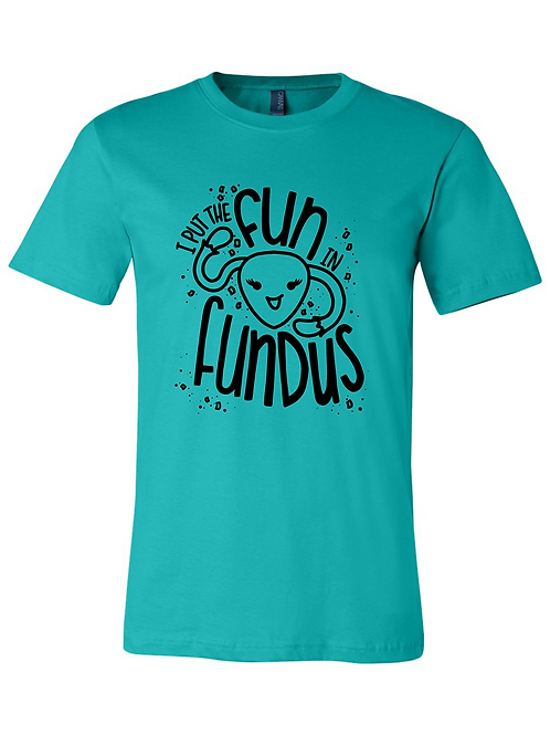 I Put the Fun in Fundus Tee
