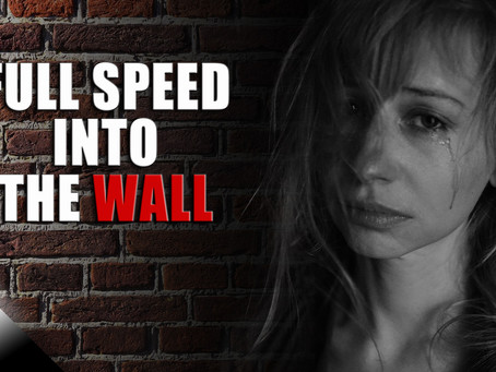 Full Speed Into The Wall