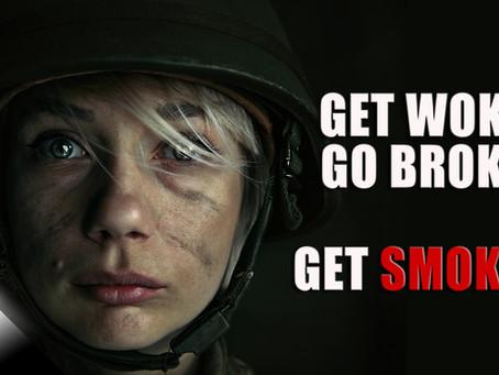 Get Woke, Go Broke, Get Smoked