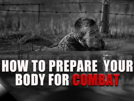 How to Prepare Your Body for Combat