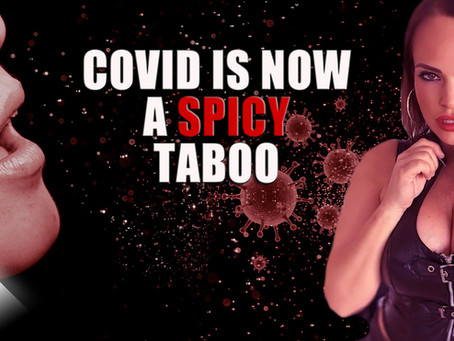 COVID is Now a Fetish