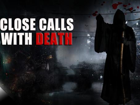 Close Calls with Death