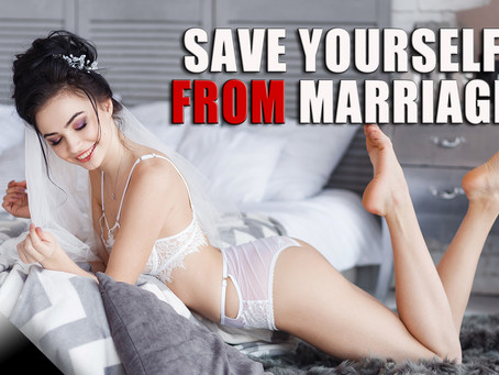 Save Yourself From Marriage