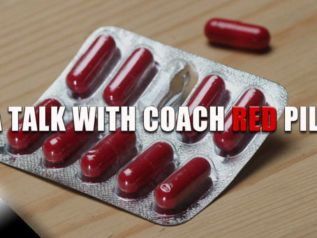 A Talk with Coach Red Pill