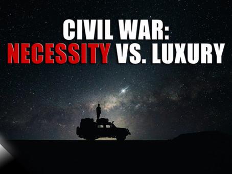 Civil War: Necessity vs. Luxury