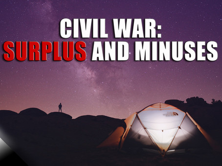 Civil War: Surplus and Minuses