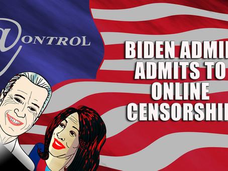 Biden Admin Admits to Censorship