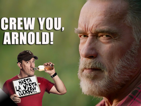Screw You, Arnold!