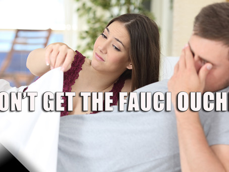Don't Get the Fauci Ouchie
