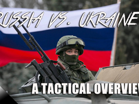 Russia vs. Ukraine: A Tactical Overview