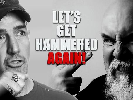 Let's Get Hammered Again!