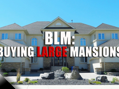 BLM: Buying Large Mansions