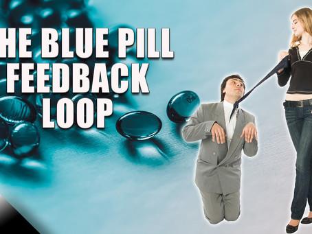 The Blue Pill Feedback Loop