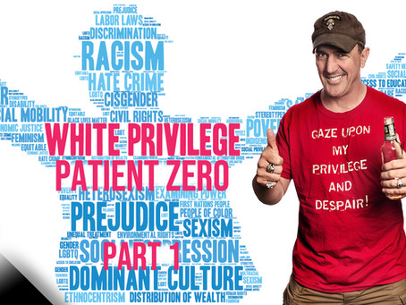 White Privilege: Patient Zero (Part 1)