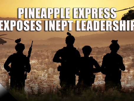Pineapple Express Exposes Inept Military Leadership