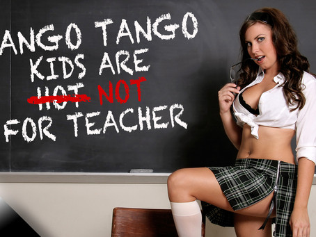 Wango Tango: Kids Are NOT For Teacher