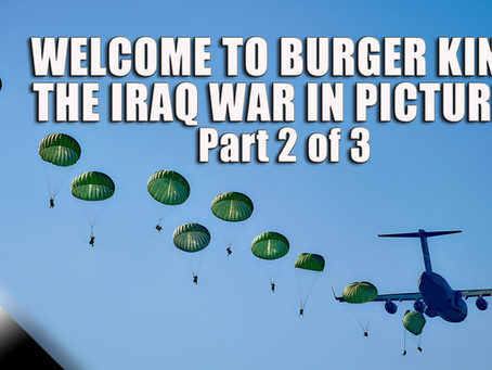 Welcome to Burger King: Iraq War Part 2 of 3