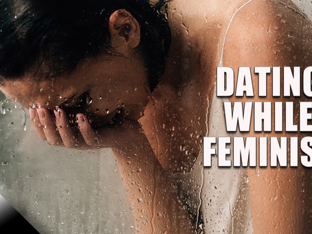 Dating While Feminist