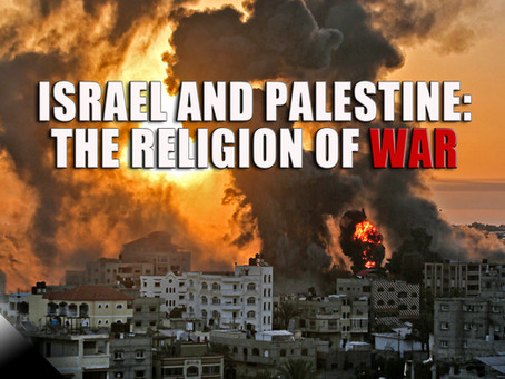 Israel and Palestine: A Religion of War