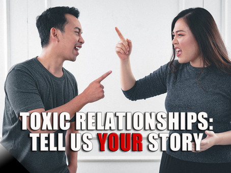 Toxic Relationships: Tell Us Your Story