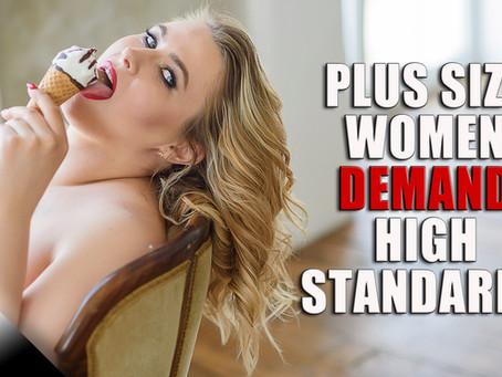 Plus Size Women Demand High Standards