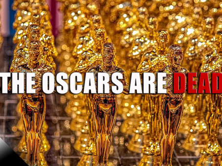 The Oscars Are Dead