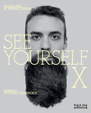 See Yourself X Human Features Expanded Madeline Schwartzman Black Dog Publishing 2016 IMAG