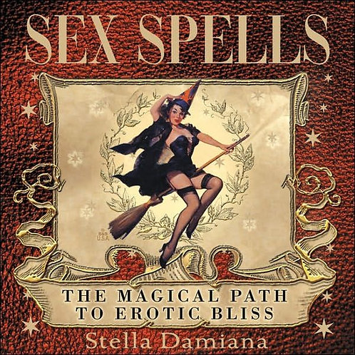 Sex Spells -  the Magical Path to Erotic Bliss Hardcover Book. + FREE GIFT