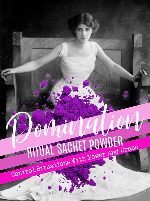 Domination Ritual Sachet Powder- Dominate Your Target or Situation