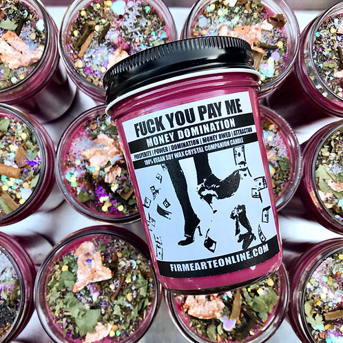 Fuck You Pay Me | Money Domination Candles- Prosperity  | Power | Domination