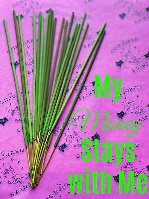 My Money Stays with Me- Ritual Incense Sticks - Hold On To Your Job and Finances