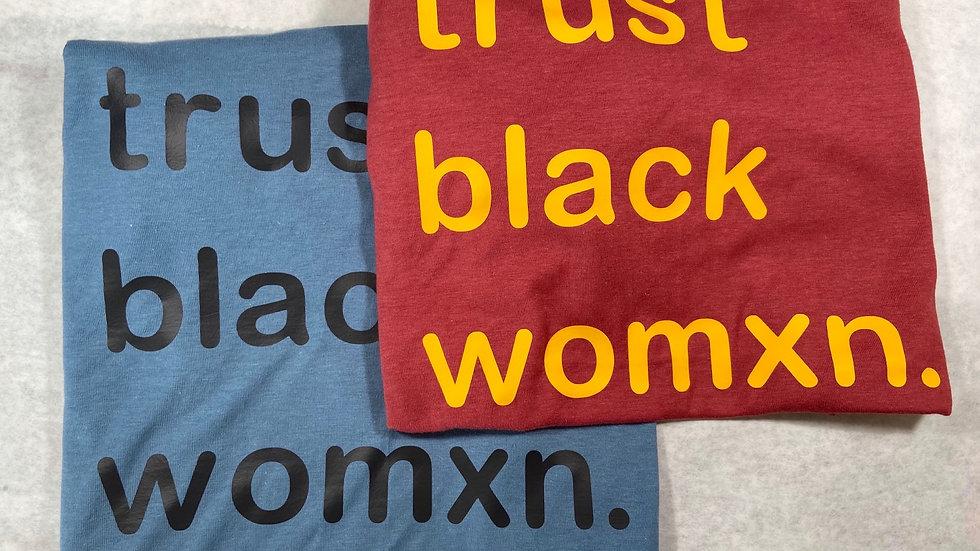 Trust Black Womxn. 2XL-4XL
