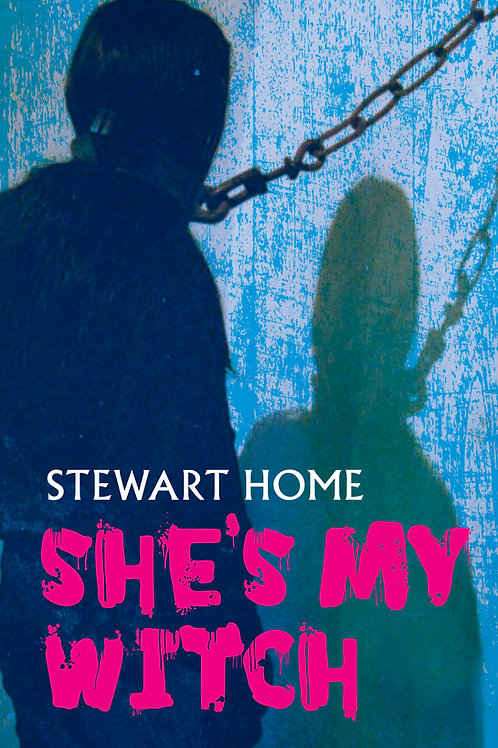 She's My Witch – Stewart Home