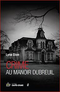 Lyne Dion auteure du roman policier Crime au manoir Dubreuil