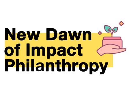 The Dawn of Impact Philanthropy