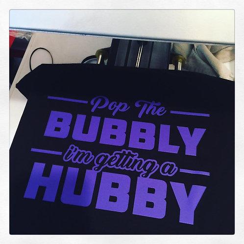 #PopTheBubblyImGettingaHubby T-shirt ( Men's Women's )