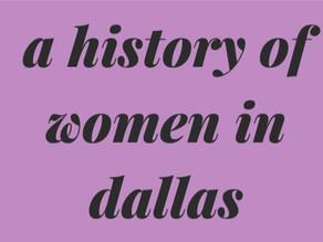 A History of Women in Dallas