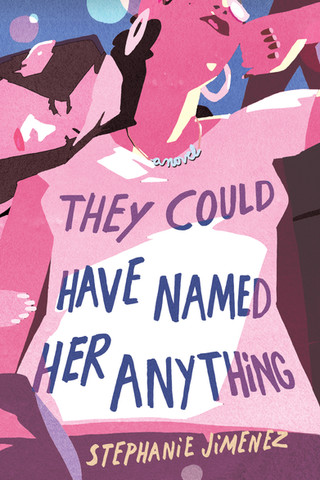 Q&A with novelist Stephanie Jimenez, author of They Could Have Named Her Anything