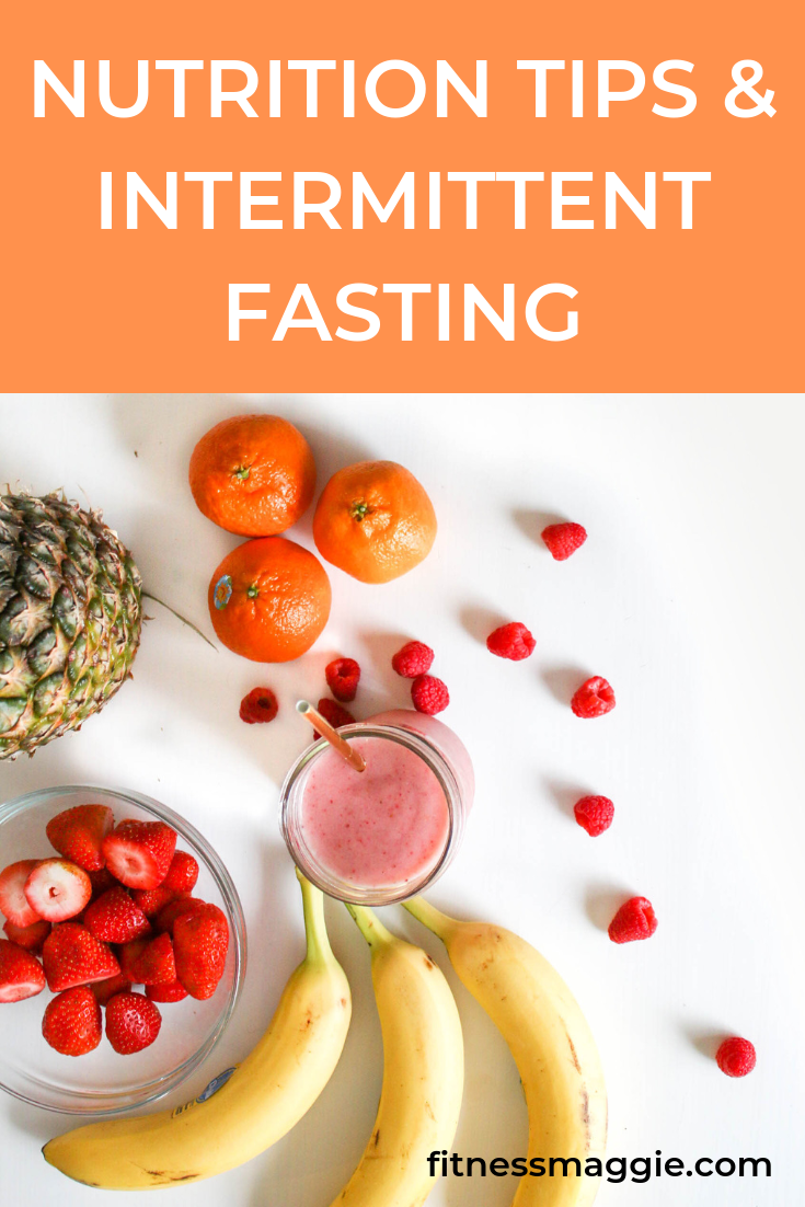 Nutrition Tips & Intermittent Fasting