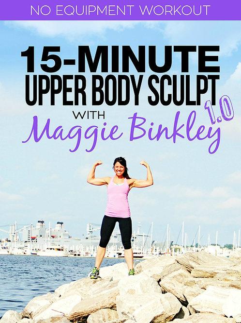 15-Minute Upper Body Sculpt 1.0