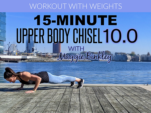 15-Minute Upper Body Chisel 10.0