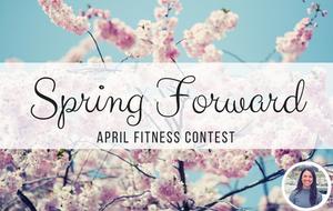 spring forward april fitness contest
