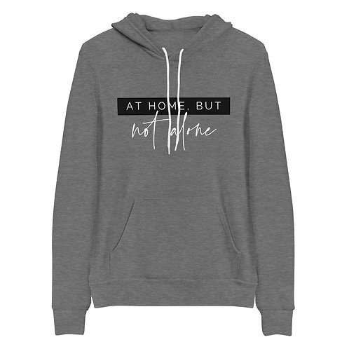 AT HOME, BUT NOT ALONE | Unisex Pullover Hoodie | Bella + Canvas 3719