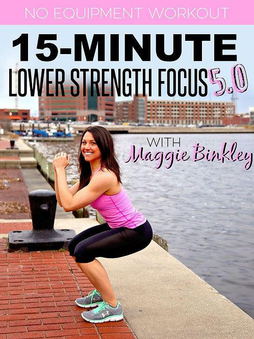 15-Minute Lower Strength Focus 5.0