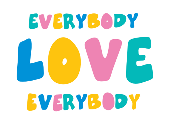 """Good Times Only """"Everybody Love Everybody"""" Shirt"""