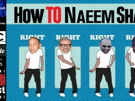 Podcast: How To Naeem Shake